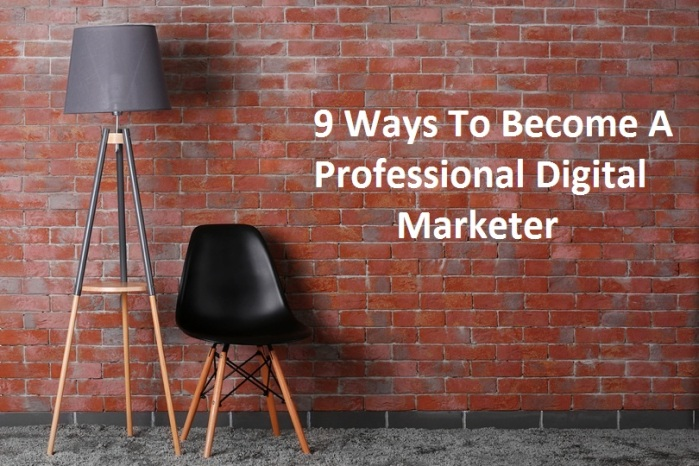 9-ways-to-become-a-professional-digital-marketer